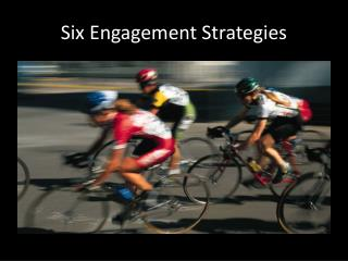 Six Engagement Strategies
