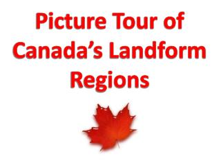 Picture Tour of Canada�s Landform Regions