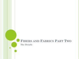 Fibers and Fabrics Part Two