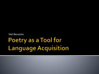 Poetry as a Tool for  Language Acquisition
