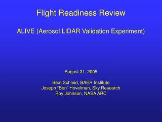Flight Readiness Review  ALIVE Aerosol LIDAR Validation Experiment