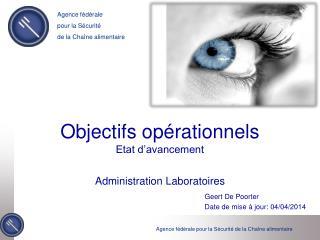Objectifs opérationnels Etat d'avancement Administration Laboratoires