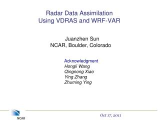 Radar Data Assimilation  Using VDRAS and WRF-VAR