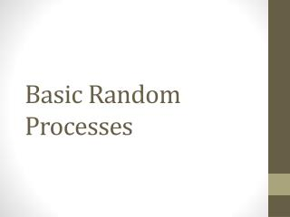 Basic Random Processes