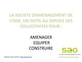 Adresse du site  internet :  http://www.saoise.fr