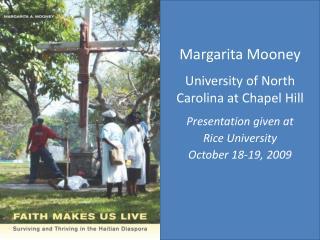 Margarita Mooney University of North Carolina  at  Chapel Hill Presentation given at