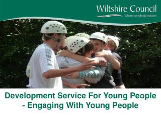 Development Service For Young People - Engaging With Young People