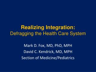 Realizing Integration: Defragging the Health Care System