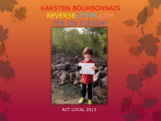 KARSTEN BOURBONNAIS REVERSE LITTER .COM TEN ON TUESDAY