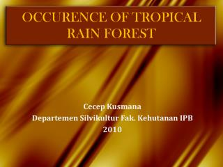 OCCURENCE OF TROPICAL RAIN FOREST