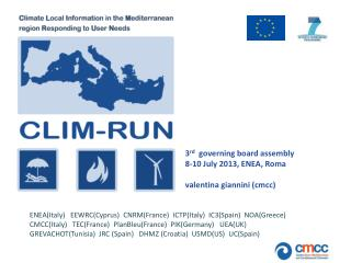 3 rd governing board assembly 8-10  July  2013, ENEA, Roma valentina  giannini  ( cmcc )