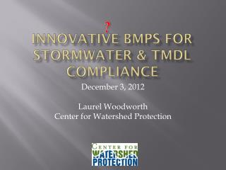 Innovative BMPs for Stormwater & TMDL Compliance