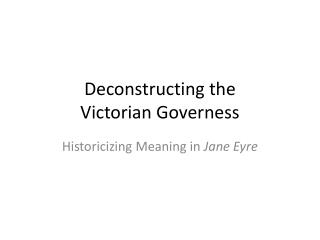 Deconstructing the  Victorian Governess