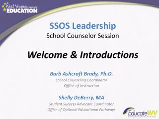 SSOS Leadership  School Counselor Session Welcome & Introductions