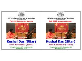 MIT's Heritage of the Arts of South Asia www.mithas.org Fall 2012  Hindustani Concert