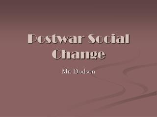 Postwar Social Change