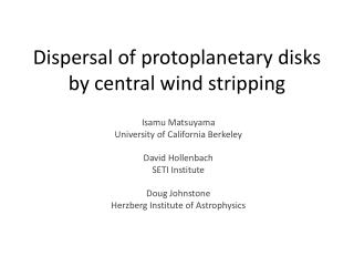 Dispersal of  protoplanetary  disks by central wind stripping