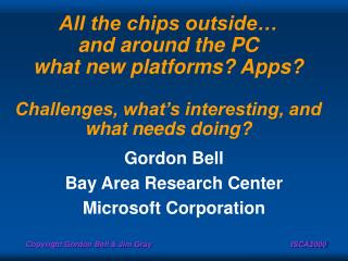 All the chips outside   and around the PC what new platforms Apps  Challenges, what s interesting, and what needs doing