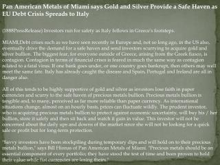 Pan American Metals of Miami says Gold and Silver Provide a
