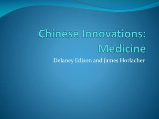 Chinese Innovations: Medicine