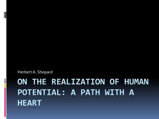 On The Realization of Human Potential: A Path with a Heart