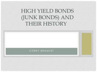 High  Yield Bonds       	  ( Junk Bonds) and        	Their History