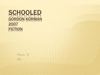 Schooled Gordon Korman 2007 Fiction
