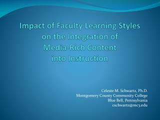 Impact of Faculty Learning Styles  on the Integration of  Media-Rich Content  into Instruction