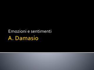 A.  Damasio