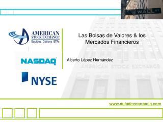 Las Bolsas de Valores  los Mercados Financieros