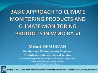 BASIC APPROACH TO CLIMATE MONITORING PRODUCTS AND CLIMATE MONITORING PRODUCTS IN WMO RA VI