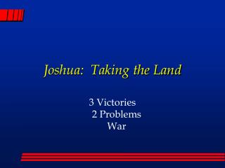 Joshua:  Taking the Land