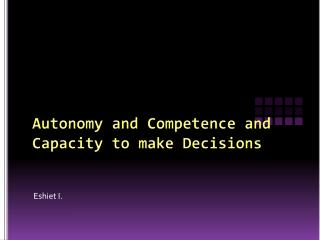 Autonomy and Competence and Capacity to make Decisions