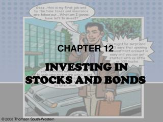 CHAPTER 12 INVESTING IN  STOCKS AND BONDS
