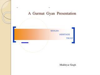 _                                                    _ A   Gurmat Gyan   Presentation