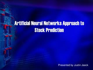 Artificial Neural Networks Approach to Stock Prediction