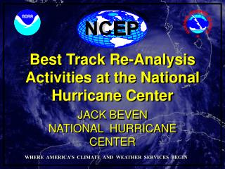 Best Track Re-Analysis Activities at the National Hurricane Center