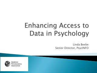 Enhancing Access to  Data in Psychology