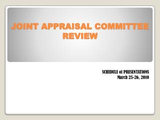 JOINT APPRAISAL COMMITTEE REVIEW