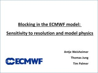 Blocking in the ECMWF model:  Sensitivity to resolution and model physics