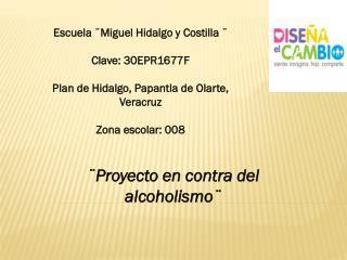 Escuela ¨Miguel Hidalgo y Costilla ¨ Clave: 30EPR1677F