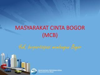 MASYARAKAT CINTA BOGOR (MCB)