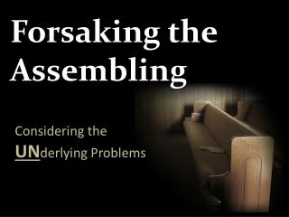 Forsaking the Assembling
