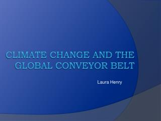 Climate Change and the global conveyor belt