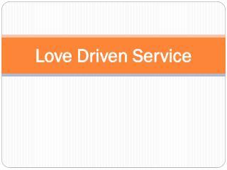 Love Driven Service