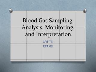 Blood Gas Sampling, Analysis, Monitoring, and Interpretation
