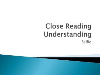 Close Reading Understanding