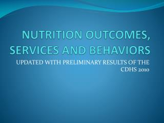 NUTRITION OUTCOMES, SERVICES AND BEHAVIORS