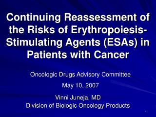 Continuing Reassessment of the Risks of Erythropoiesis-Stimulating Agents ESAs in      Patients with Cancer