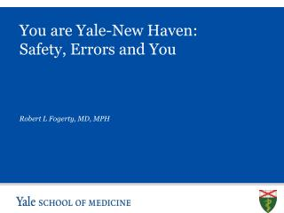 You are Yale-New Haven: Safety, Errors and You